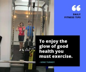 To enjoy the glow of good health you must exercise.